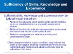 sufficiency of skills knowledge and experience