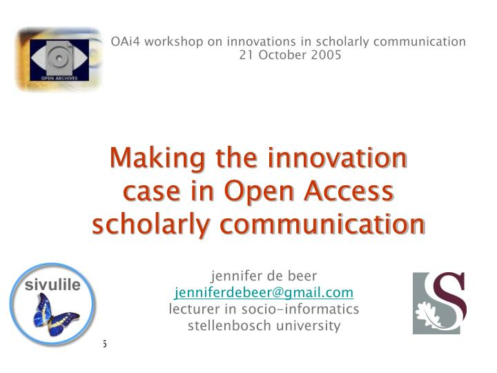 making the innovation case in open access scholarly communication n.