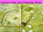 cahokia creek near collinsville illinois at its height around a d 1200