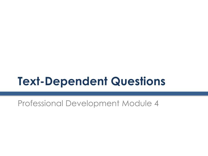 text dependent questions n.
