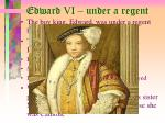 edward vi under a regent