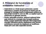 2 principiul de func ionare al sistemelor hidraulice
