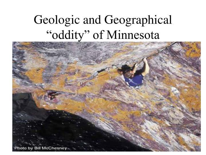 "Geologic and Geographical ""oddity"" of Minnesota"