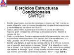 ejercicios estructuras condicionales switch
