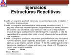 ejercicios estructuras repetitivas