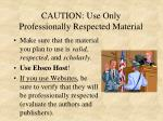 caution use only professionally respected material