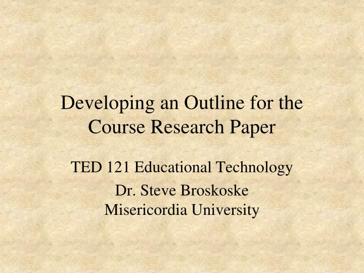 developing an outline for the course research paper n.