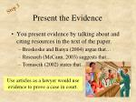 present the evidence