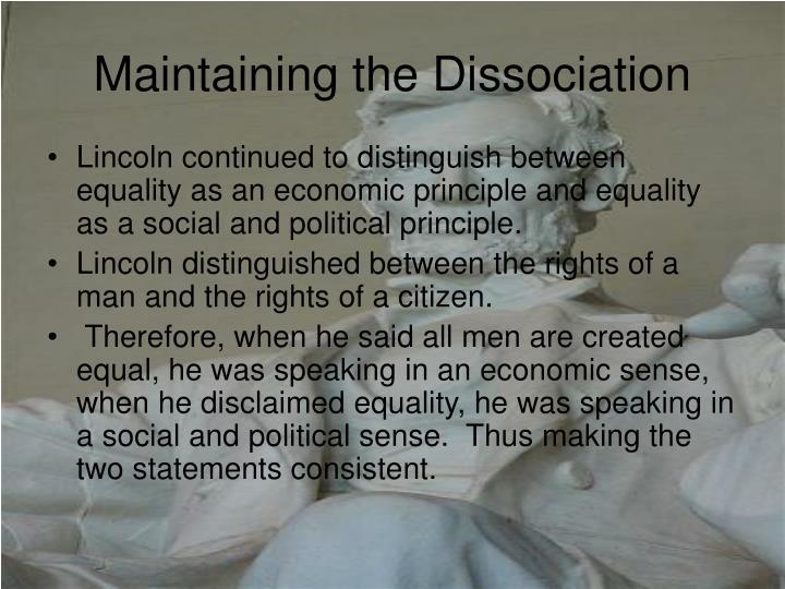 Maintaining the Dissociation
