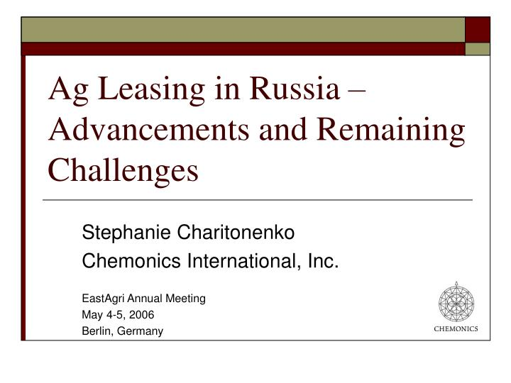 ag leasing in russia advancements and remaining challenges n.