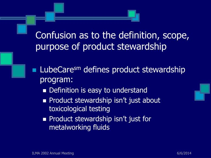 Confusion as to the definition, scope, purpose of product stewardship