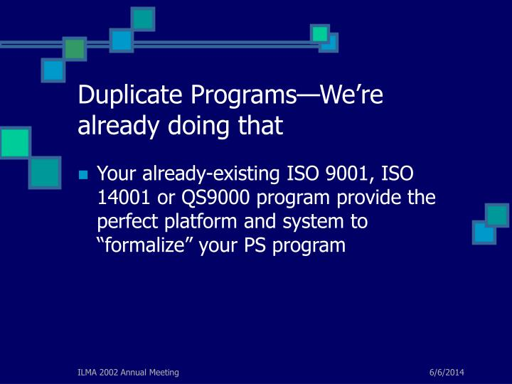 Duplicate Programs—We're already doing that