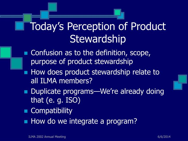 Today s perception of product stewardship