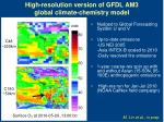 high resolution version of gfdl am3 global climate chemistry model