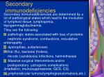secondary immunodeficiencies