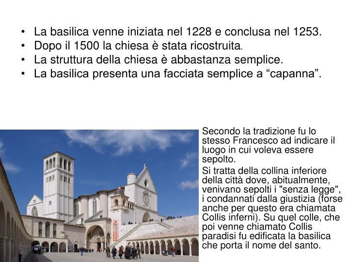 La basilica venne iniziata nel 1228 e conclusa nel 1253.