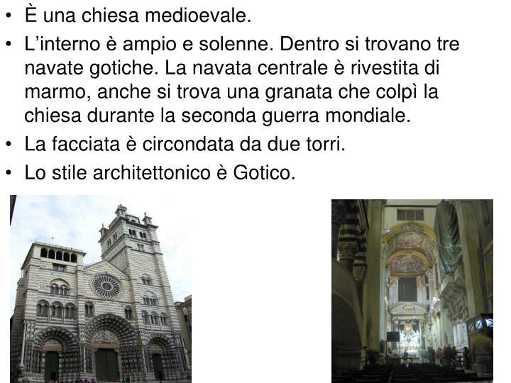 È una chiesa medioevale.
