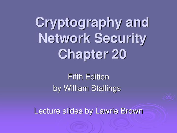 cryptography and network security chapter 20 n.