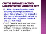 can the employee s activity lose protection under the act1