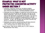 example what is not protected concerted activity under section 74