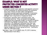 example what is not protected concerted activity under section 75