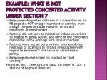 example what is not protected concerted activity under section 77