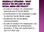 generally speaking what should we include in our social media use policy