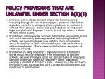 policy provisions that are unlawful under section 8 a 14