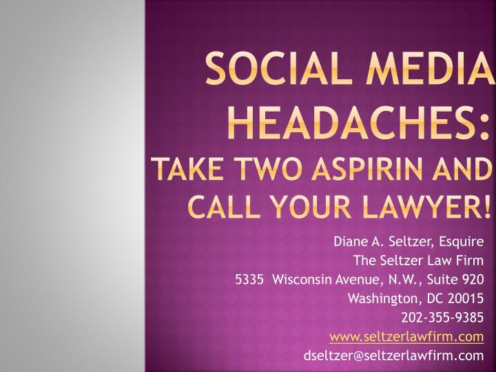 social media headaches take two aspirin and call your lawyer n.
