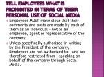 tell employees what is prohibited in terms of their personal use of social media