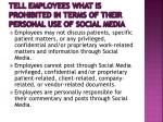 tell employees what is prohibited in terms of their personal use of social media1