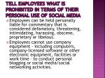 tell employees what is prohibited in terms of their personal use of social media2