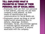 tell employees what is prohibited in terms of their personal use of social media3