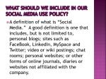 what should we include in our social media use policy