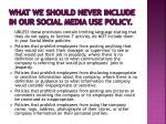 what we should never include in our social media use policy2