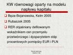 kw r wnowagi oparty na modelu nap ywu kapita u5