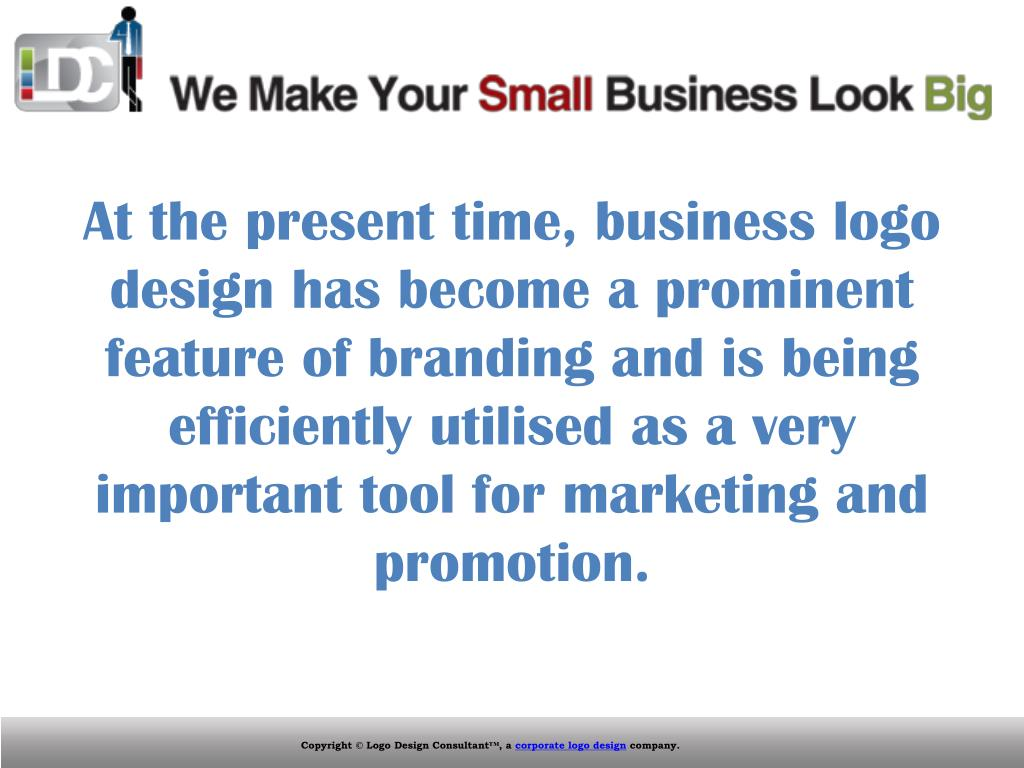 At the present time, business logo design has become a prominent feature of branding and is being efficiently utilised as a very important tool for marketing and promotion.
