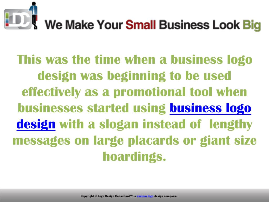 This was the time when a business logo design was beginning to be used effectively as a promotional tool when businesses started using