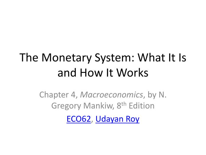 the monetary system what it is and how it works n.