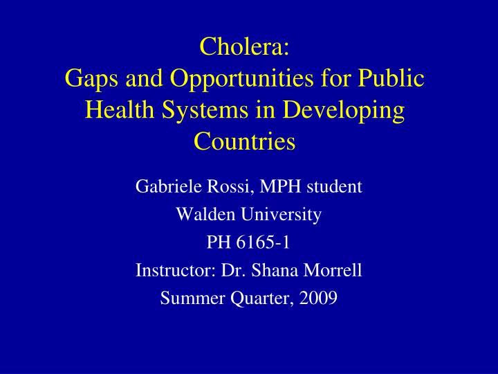 cholera gaps and opportunities for public health systems in developing countries n.