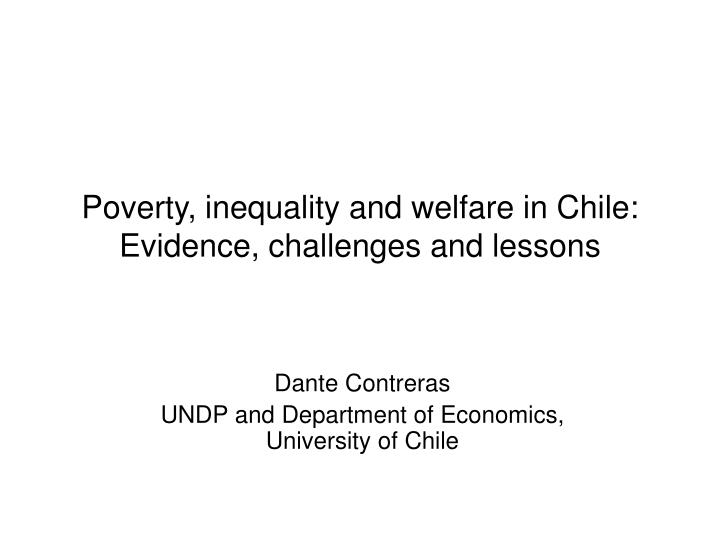 poverty inequality and welfare in chile evidence challenges and lessons n.