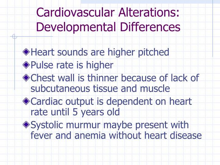 Cardiovascular alterations developmental differences