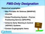 fms only designation