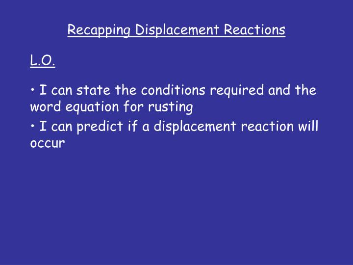 recapping displacement reactions n.
