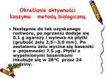 okre lanie aktywno ci lizozymu metod biologiczn2