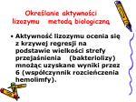 okre lanie aktywno ci lizozymu metod biologiczn3