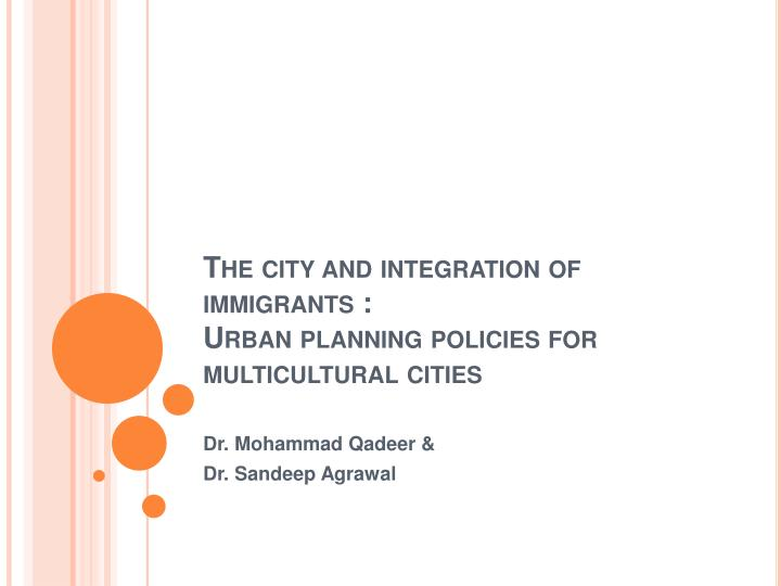 the city and integration of immigrants urban planning policies for multicultural cities n.