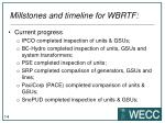 millstones and timeline for wbrtf3