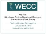 wbrtf west wide system model and basecase reconciliation task force