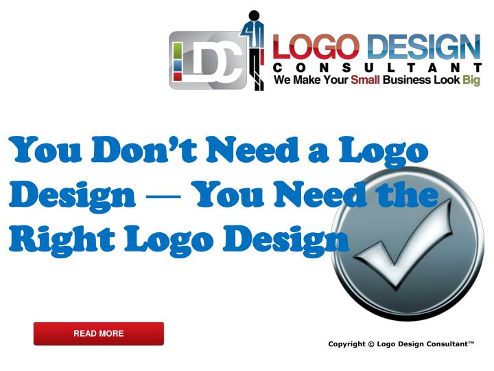 You Don't Need a Logo Design ― You Need the Right Logo Design